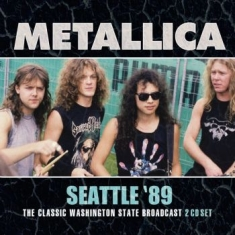 Metallica - Seattle 89' (2 Cd Live Broadcast 19