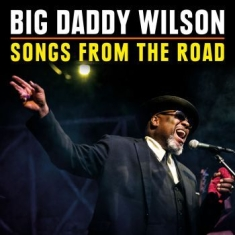 Big Daddy Wilson - Songs From The Road (Cd+Dvd)