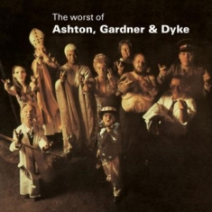Ashton, Gardner And Dyke - The Worst Of Ashton, Gardner And Dy