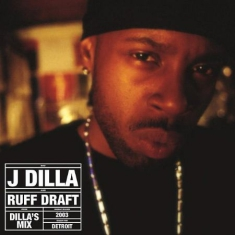 J Dilla - Ruff Draft : The.. -Rsd-