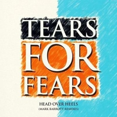 Tears For Fears - Head Over Heels - Mark Barrott Remixes
