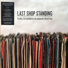 Last Shop Standing - The Rise Fall And Rebirth Of  - Various