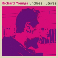 Youngs Richard - Endless Futures