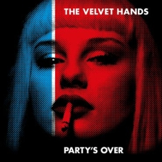 Velvet Hands - Partys Over