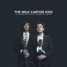 Milk Carton Kids The - All The Things That I Did And All T