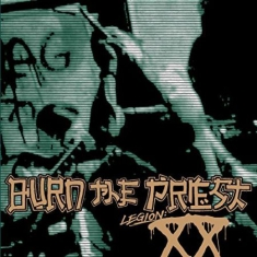 Burn The Priest - Legion:Xx