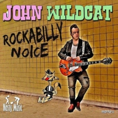 John Wildcat - Rockabilly Noise
