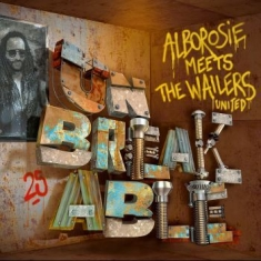 Alborosie - Meets The Wailers United - Unbreaka