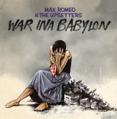 Max Romeo & The Upsetters - War Ina Babylon