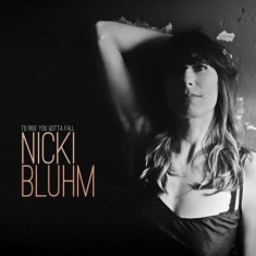 Bluhm Nicki - To Rise You Gotta Fall
