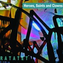 Ratatet - Heroes, Saints And Clowns