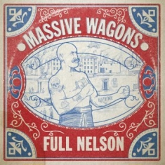 Massive Wagons - Full Nelson (Vinyl)