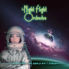 Night Flight Orchestra The - Sometimes The World Ain't Enough (2