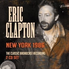 Eric Clapton - New York 1986 (2 Cd Live Broadcast)