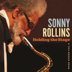 Sonny Rollins - Holding The Stage (Road..