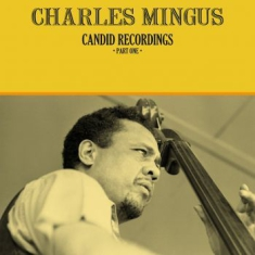 Mingus Charles - Candid Recordings, Part One
