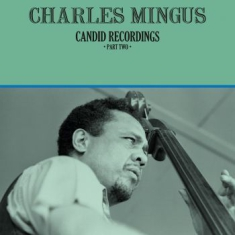 Mingus Charles - Candid Recordings, Part Two