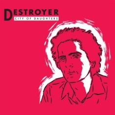 Destroyer - City Of Daughters (Re-Issue Opaque