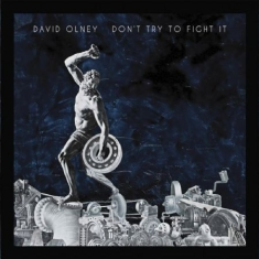 Olney David - Don't Try To Fight It