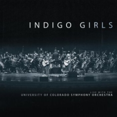 Indigo Girls - Live With Colorado Symphony Orchest