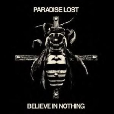Paradise Lost - Believe In Nothing (Black Vinyl)