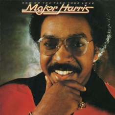 Harris Major - How Do You Take Your Love
