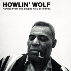 Howlin' Wolf - Rarities From The Singles 1951-62 (