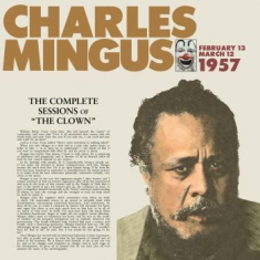 Mingus Charles - Clown - Complete Sessions Of