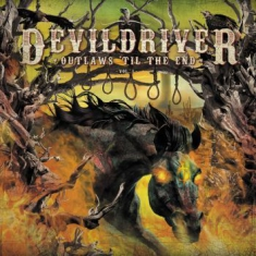 Devildriver - Outlaws 'til The End, Vol.1