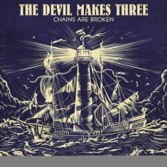 Devil Makes Three - Chains Are Broken - Ltd.Ed.