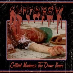 Autopsy - Critical Madness The Demo Years