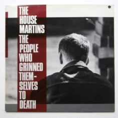 Housemartins - People Who Grinned Themselves To De