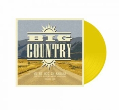 Big Country - We're Not In Kansas Vol 1