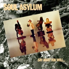 Soul Asylum - Say What You Will... Everything Can