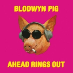 Blodwyn Pig - Ahead Rings Out (Vinyl)