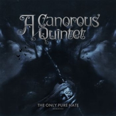 A Canorous Quintet - Only Pure Hate -Mmxviii-