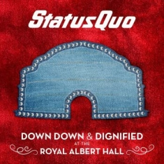 Status Quo - Down Down & Dignified At The Royal