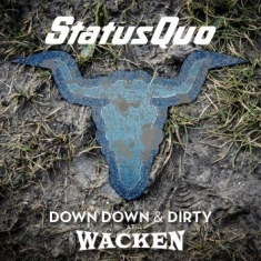 Status Quo - Down Down & Dirty At Wacken