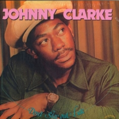 Johnny Clarke - Don't Stay Out Late (180 G)