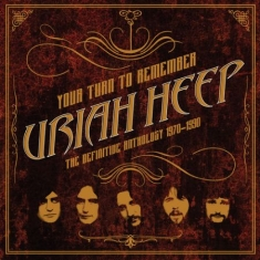 Uriah Heep - Your Turn To Remember: The Def