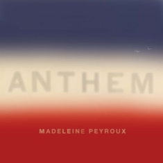 Madeleine Peyroux - Anthem (Dlx Coloured 2Lp)