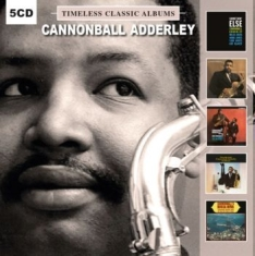 Adderley cannonball - Timeless Classic Albums (5Cd)