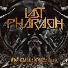 Last Pharaoh - Mantle Of Spiders The