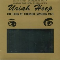 Uriiah Heep - Look At Yourself Sessions 1971