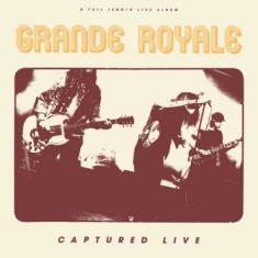 Grande Royale - Captured Live