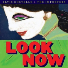 Costello Elvis & The Imposters - Look Now (2Lp)