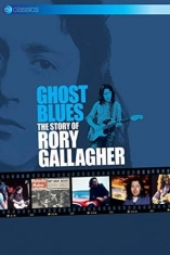 Gallagher Rory - Ghost Blues - The Story Of... (Dvd)