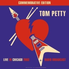 Tom Petty - Live In Chicago Radio Broadcast '03