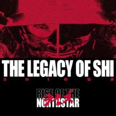 Rise Of The Northstar - The Legacy Of Shi (Digipack)
