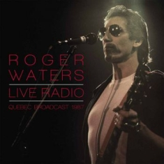 Waters Roger - Live Radio - Quebec Broadcast 1987